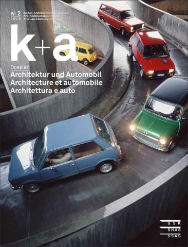 Cover «k+a 2020.2 : Architektur und Automobil | Architecture et automobile | Architettura e auto»