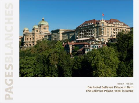 Das Hotel Bellevue Palace in Bern - The Bellevue Palace Hotel in Berne